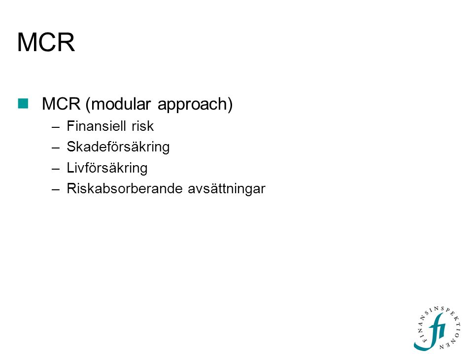 MCR MCR (modular approach) Finansiell risk Skadeförsäkring