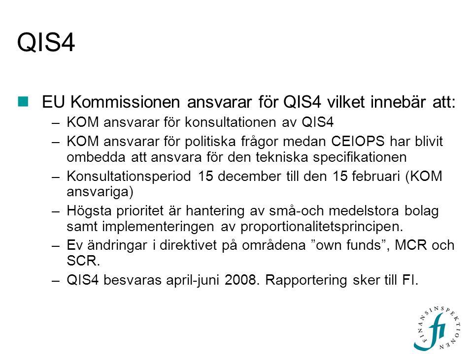 QIS4 EU Kommissionen ansvarar för QIS4 vilket innebär att:
