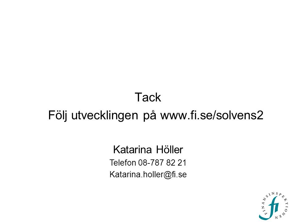 Följ utvecklingen på www.fi.se/solvens2