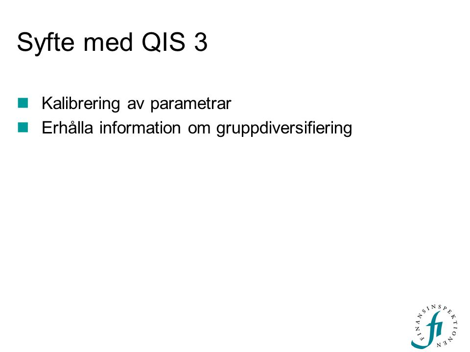 Syfte med QIS 3 Kalibrering av parametrar