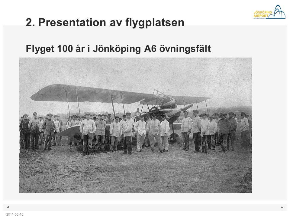 2. Presentation av flygplatsen Flyget 100 år i Jönköping A6 övningsfält