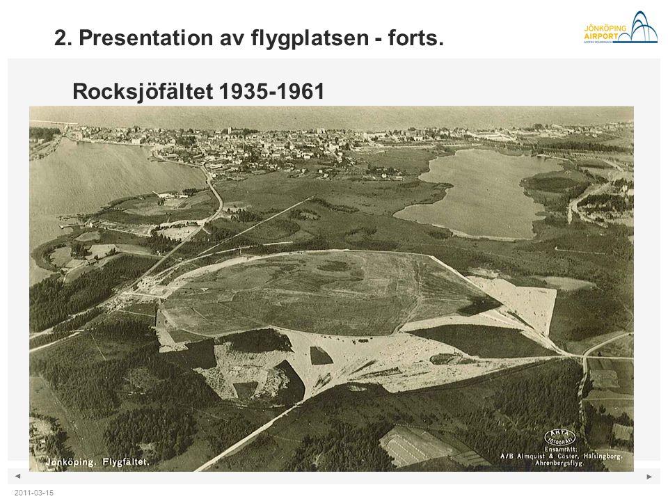 2. Presentation av flygplatsen - forts. Rocksjöfältet 1935-1961