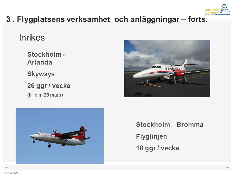 Inrikes 3 . Flygplatsens verksamhet och anläggningar – forts.