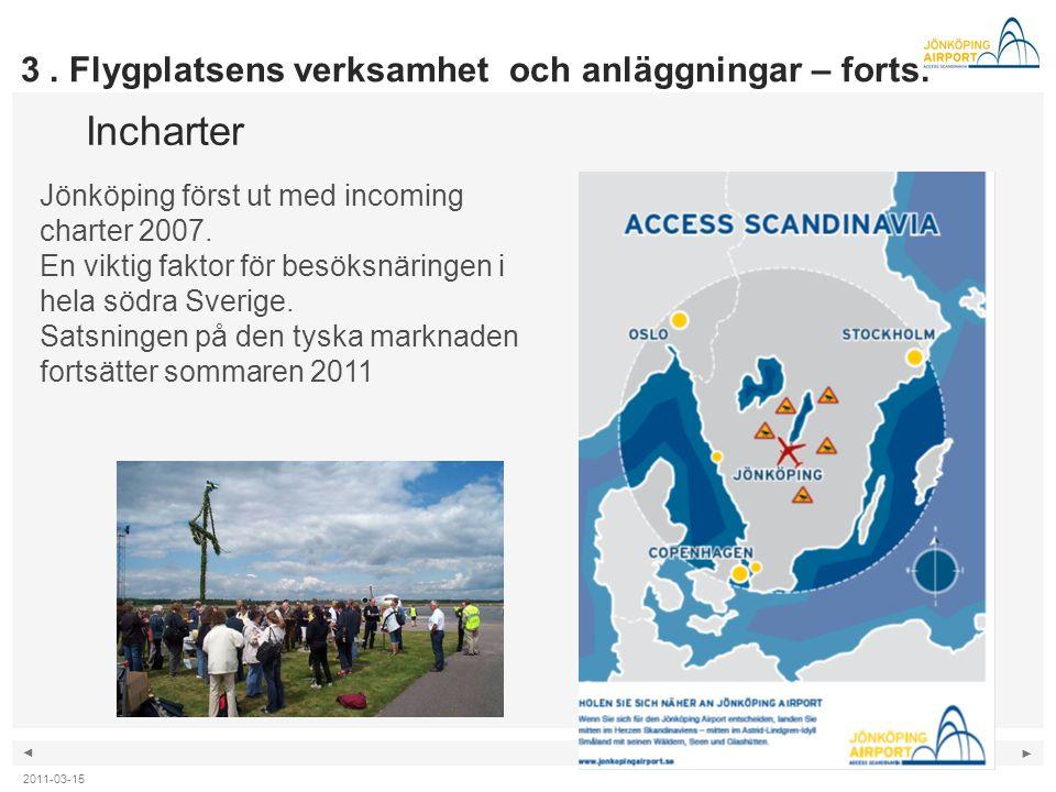 Incharter 3 . Flygplatsens verksamhet och anläggningar – forts.