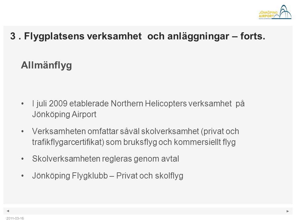 3 . Flygplatsens verksamhet och anläggningar – forts.
