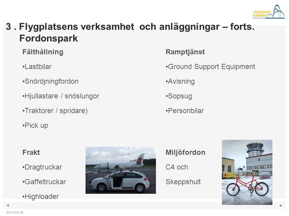 3 . Flygplatsens verksamhet och anläggningar – forts. Fordonspark