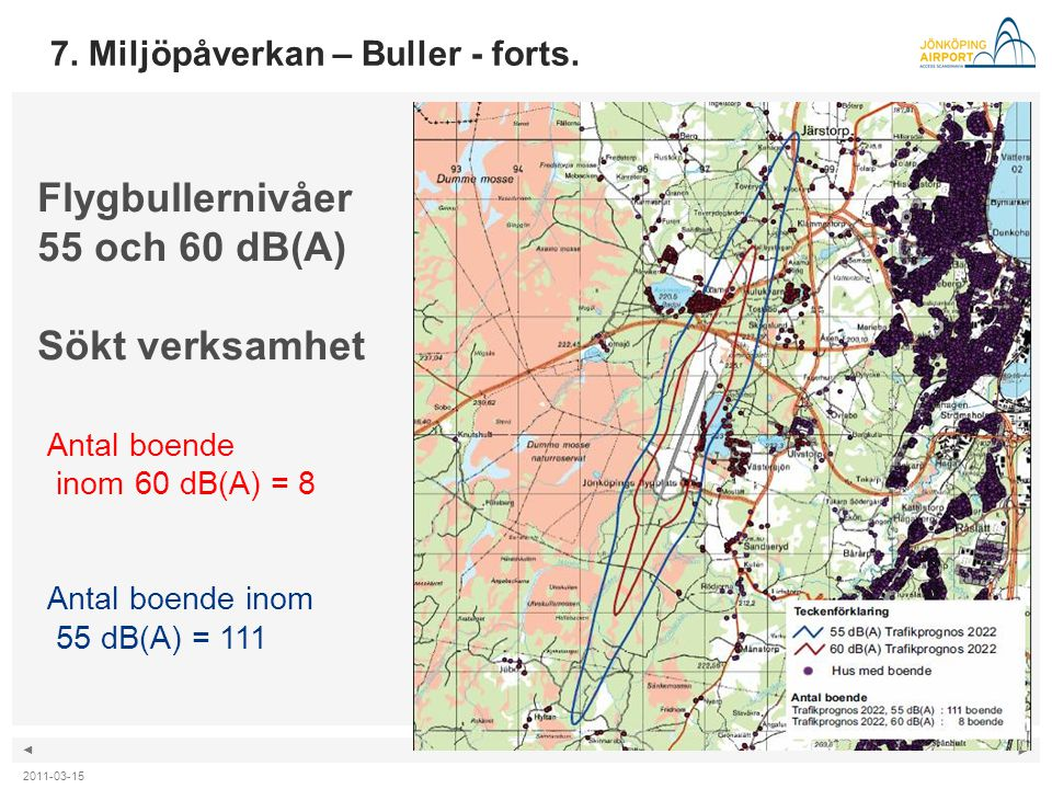 Flygbullernivåer 55 och 60 dB(A) Sökt verksamhet