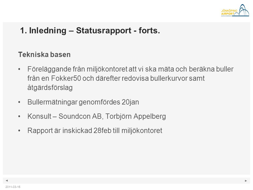 1. Inledning – Statusrapport - forts.
