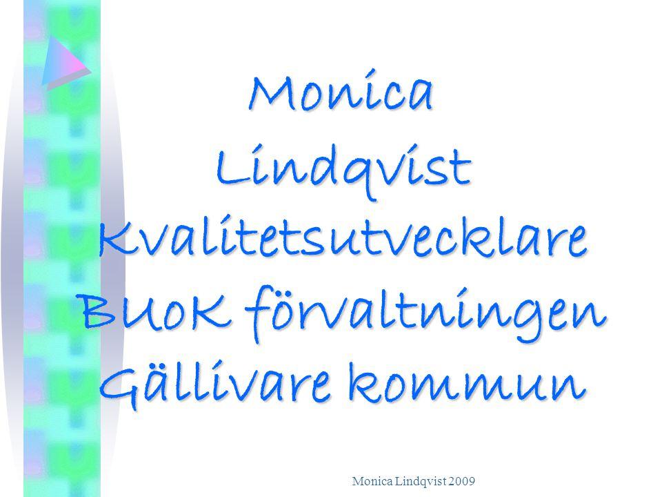 Monica Lindqvist Kvalitetsutvecklare BUoK förvaltningen Gällivare kommun