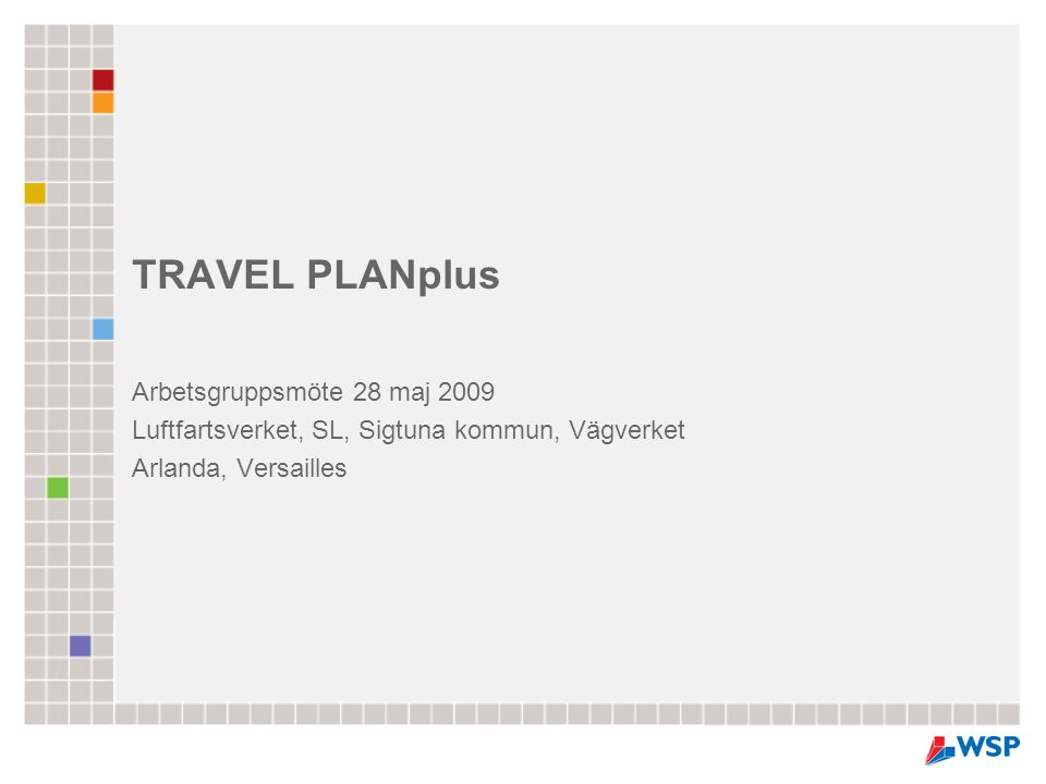 TRAVEL PLANplus Arbetsgruppsmöte 28 maj 2009