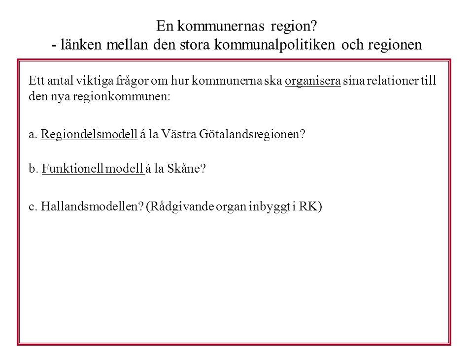 En kommunernas region - länken mellan den stora kommunalpolitiken och regionen