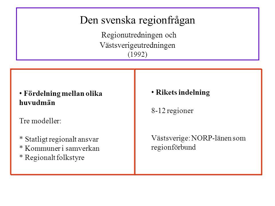 Den svenska regionfrågan Regionutredningen och Västsverigeutredningen (1992)