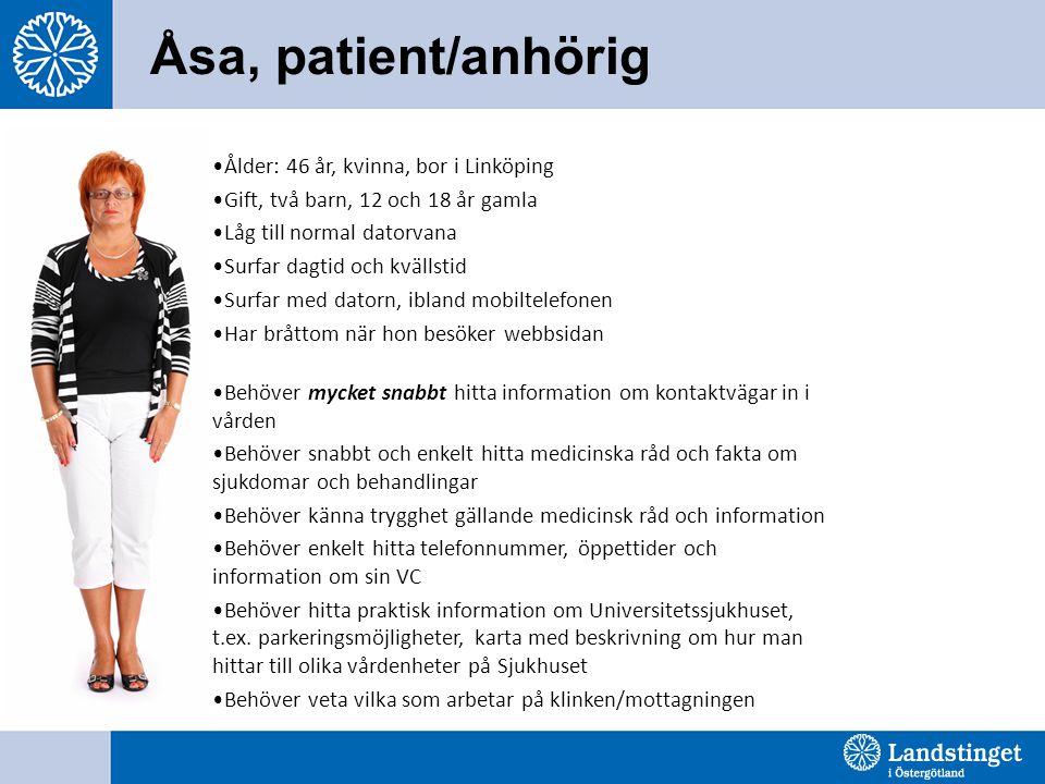 Åsa, patient/anhörig Ålder: 46 år, kvinna, bor i Linköping