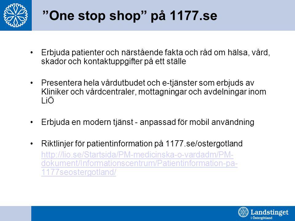 One stop shop på 1177.se Erbjuda patienter och närstående fakta och råd om hälsa, vård, skador och kontaktuppgifter på ett ställe.