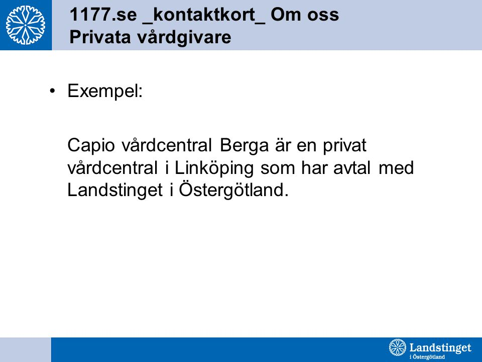 1177.se _kontaktkort_ Om oss Privata vårdgivare