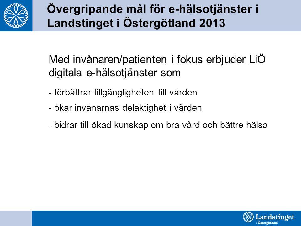 Övergripande mål för e-hälsotjänster i Landstinget i Östergötland 2013