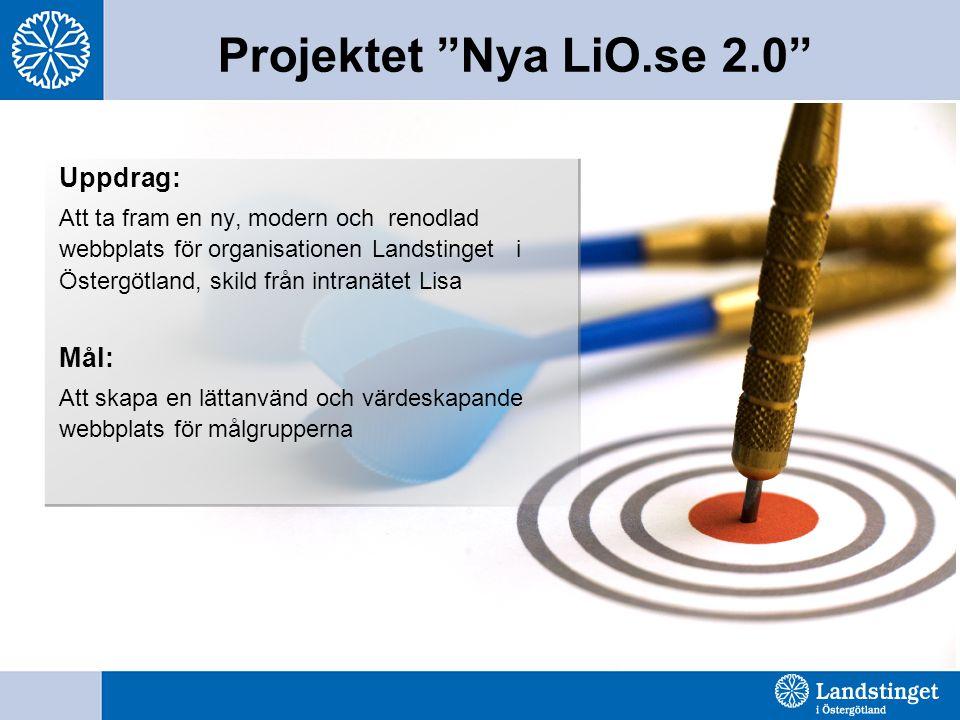 Projektet Nya LiO.se 2.0 Uppdrag: Mål: