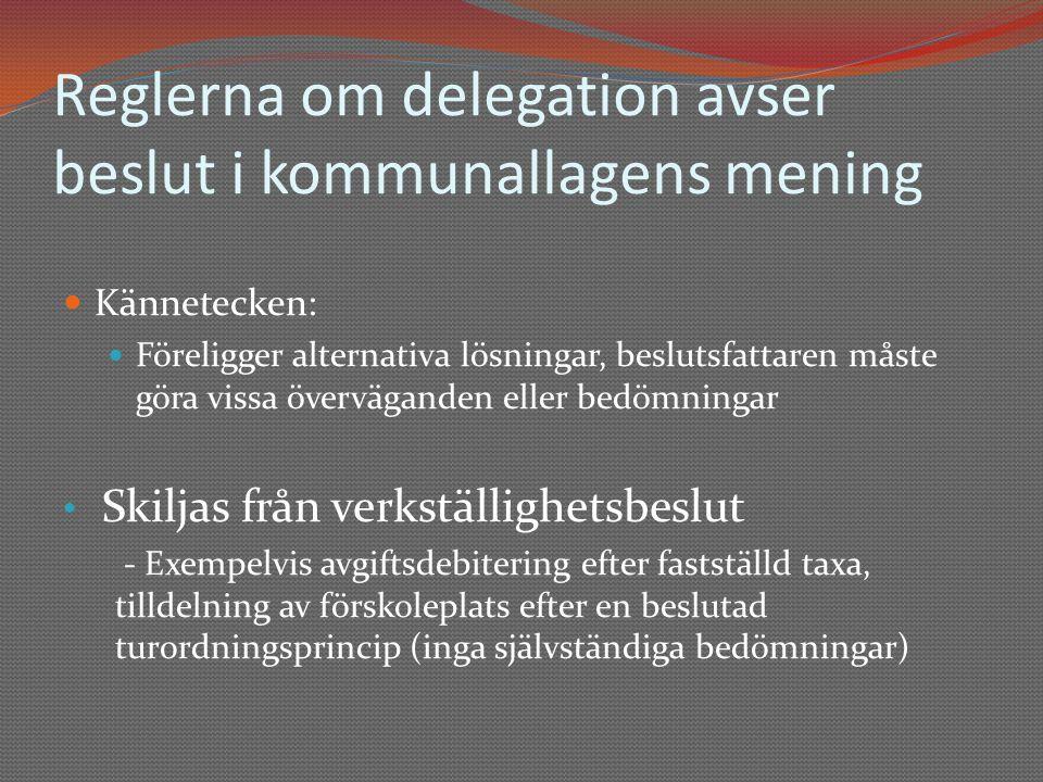 Reglerna om delegation avser beslut i kommunallagens mening