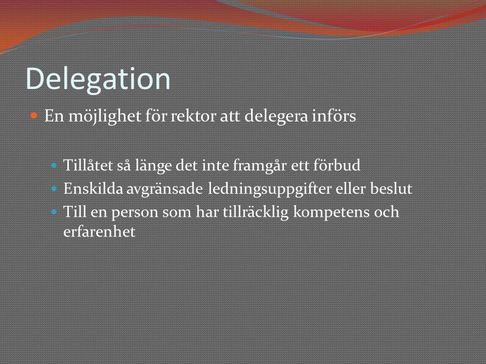 Delegation En möjlighet för rektor att delegera införs