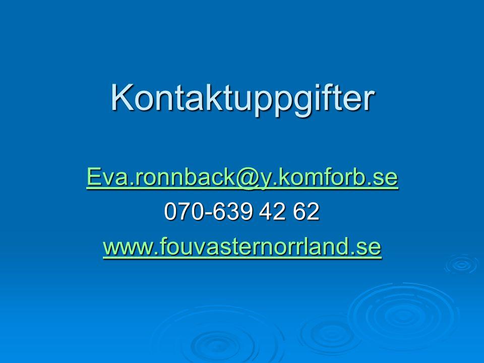 Eva.ronnback@y.komforb.se 070-639 42 62 www.fouvasternorrland.se