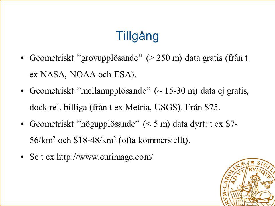 Tillgång Geometriskt grovupplösande (> 250 m) data gratis (från t ex NASA, NOAA och ESA).