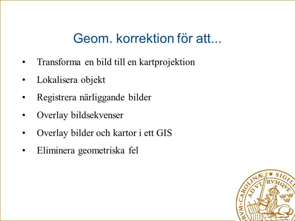 Geom. korrektion för att...