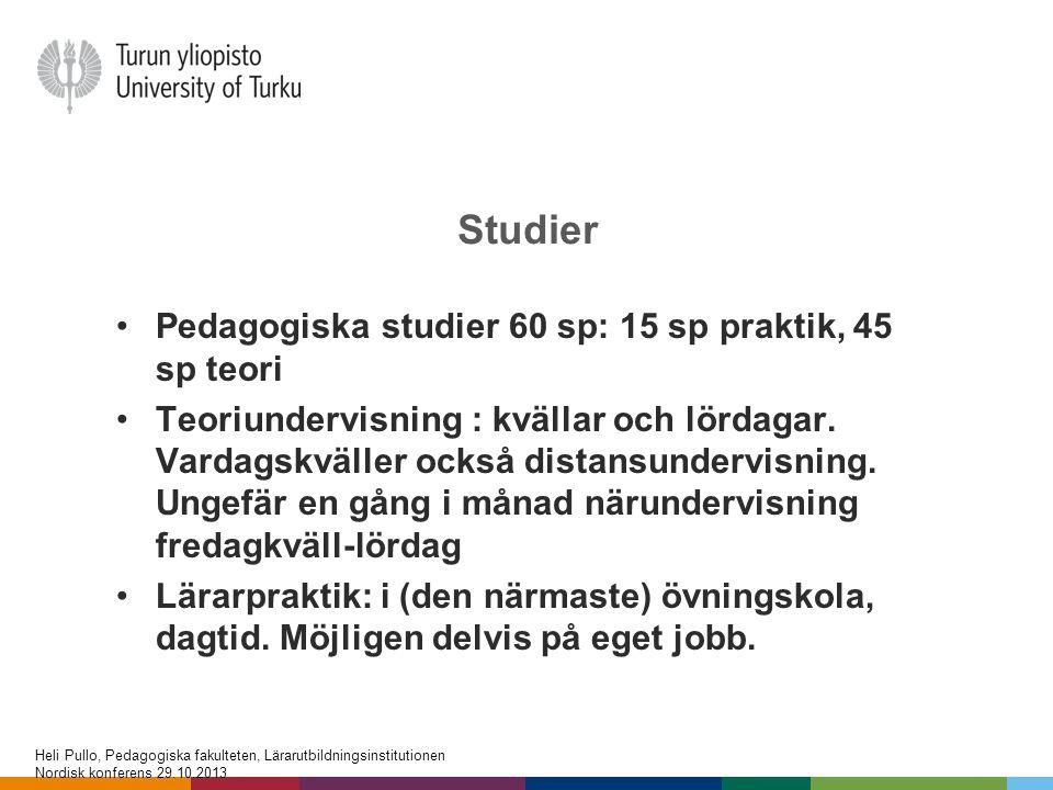Studier Pedagogiska studier 60 sp: 15 sp praktik, 45 sp teori