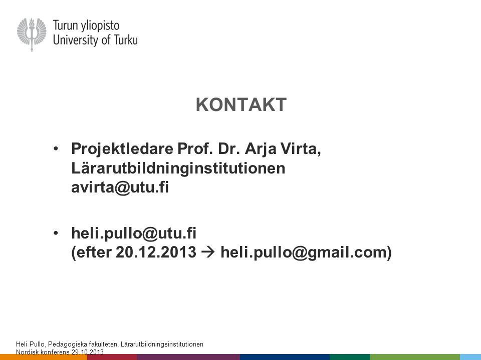 kontakt Projektledare Prof. Dr. Arja Virta, Lärarutbildninginstitutionen avirta@utu.fi. heli.pullo@utu.fi (efter 20.12.2013  heli.pullo@gmail.com)