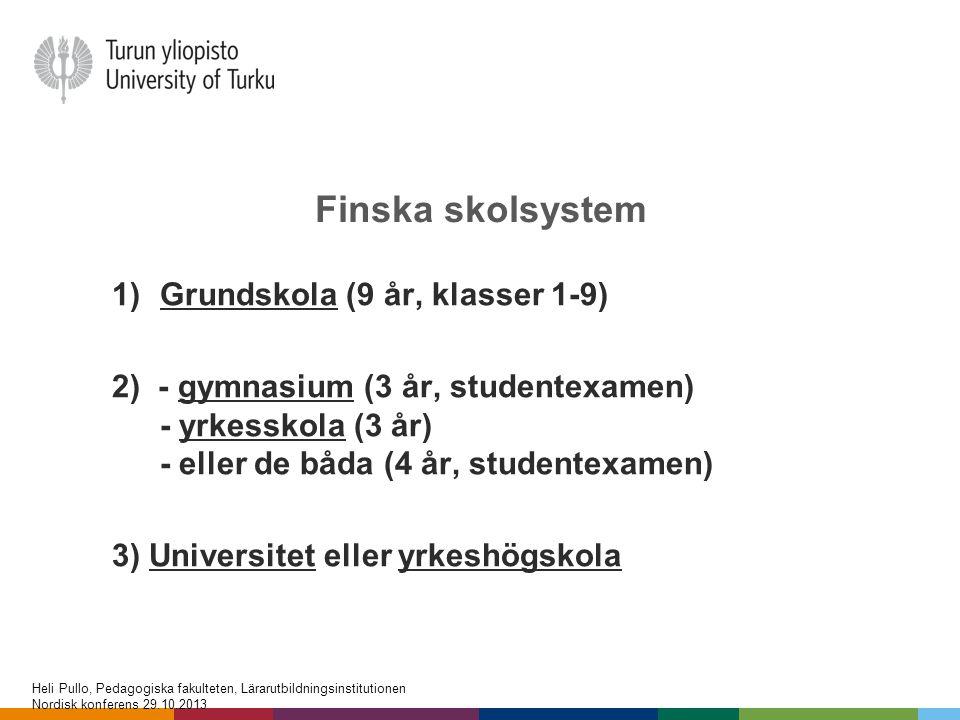 Finska skolsystem Grundskola (9 år, klasser 1-9)