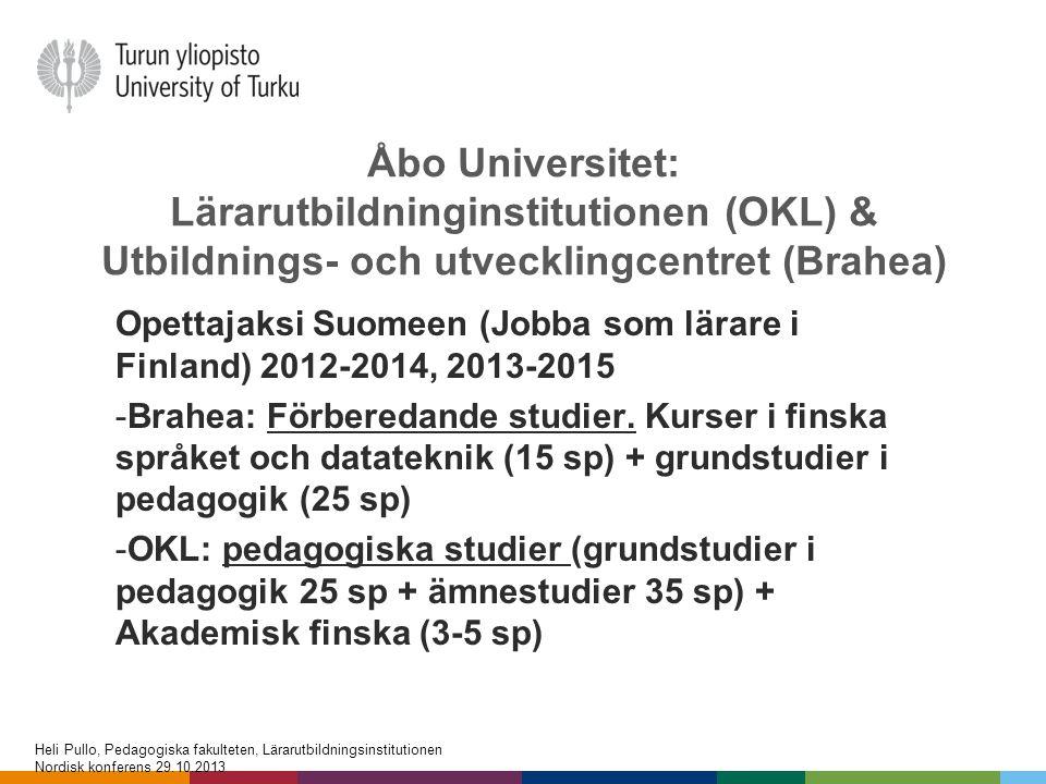 Åbo Universitet: Lärarutbildninginstitutionen (OKL) & Utbildnings- och utvecklingcentret (Brahea)