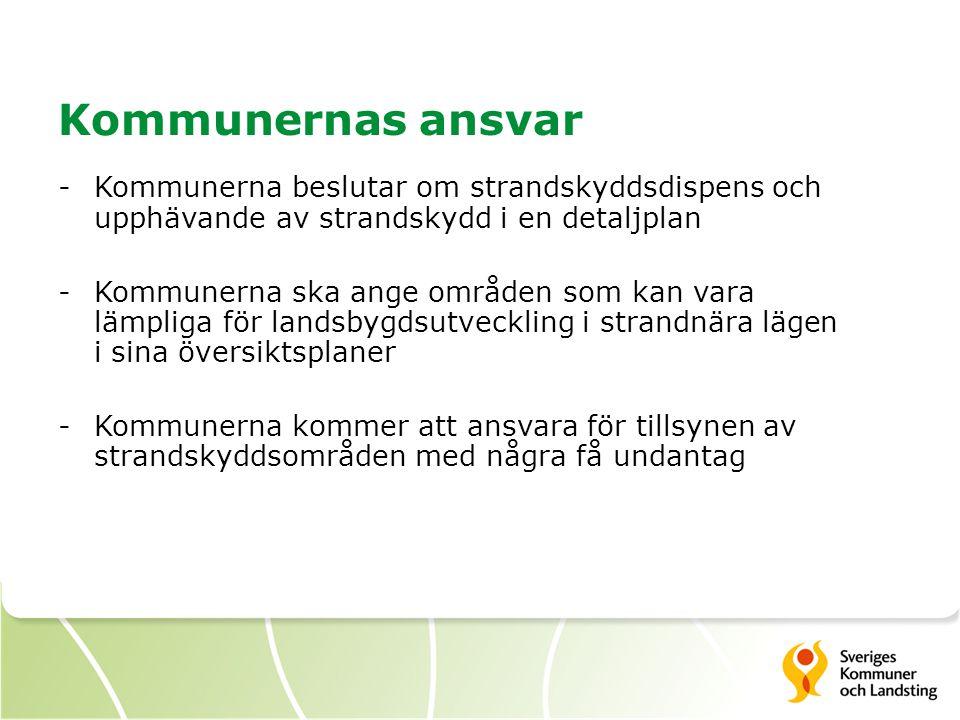 Kommunernas ansvar Kommunerna beslutar om strandskyddsdispens och upphävande av strandskydd i en detaljplan.