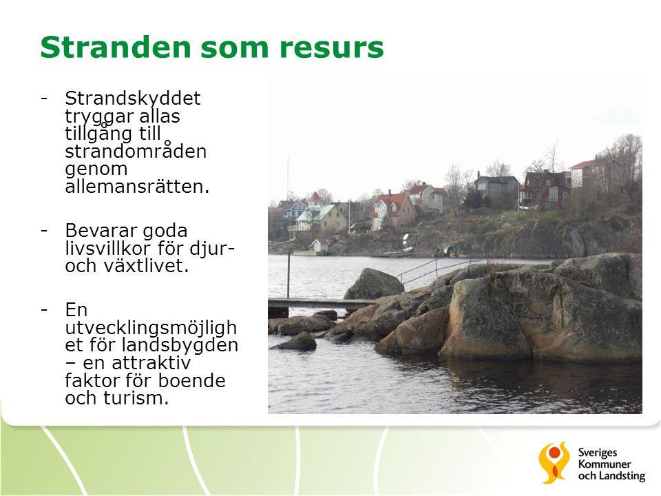 Stranden som resurs Strandskyddet tryggar allas tillgång till strandområden genom allemansrätten. Bevarar goda livsvillkor för djur- och växtlivet.