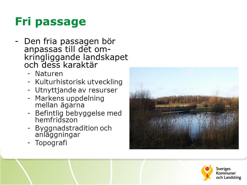 Fri passage Den fria passagen bör anpassas till det om-kringliggande landskapet och dess karaktär. Naturen.