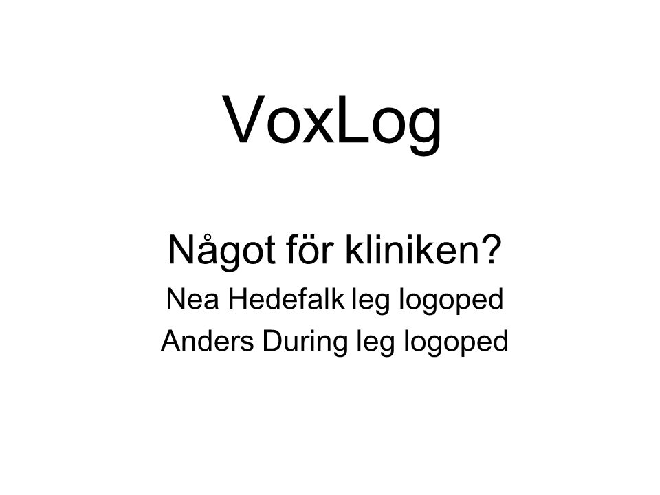 Något för kliniken Nea Hedefalk leg logoped Anders During leg logoped