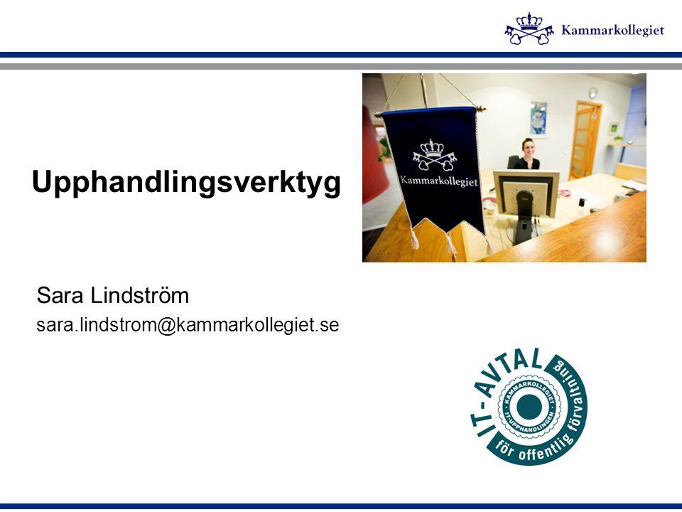 Upphandlingsverktyg Sara Lindström sara.lindstrom@kammarkollegiet.se