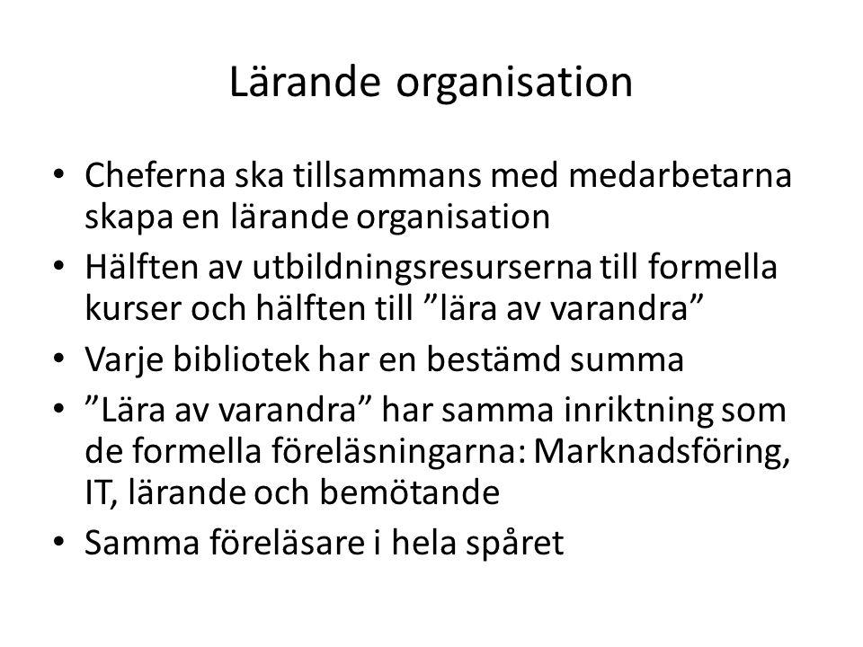 Lärande organisation Cheferna ska tillsammans med medarbetarna skapa en lärande organisation.