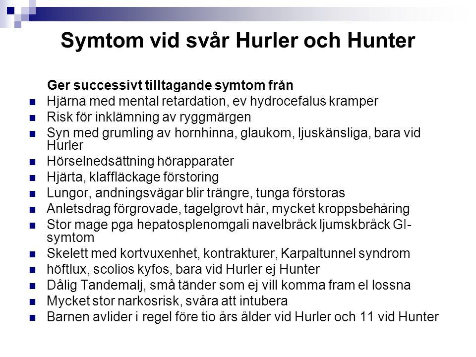 Symtom vid svår Hurler och Hunter