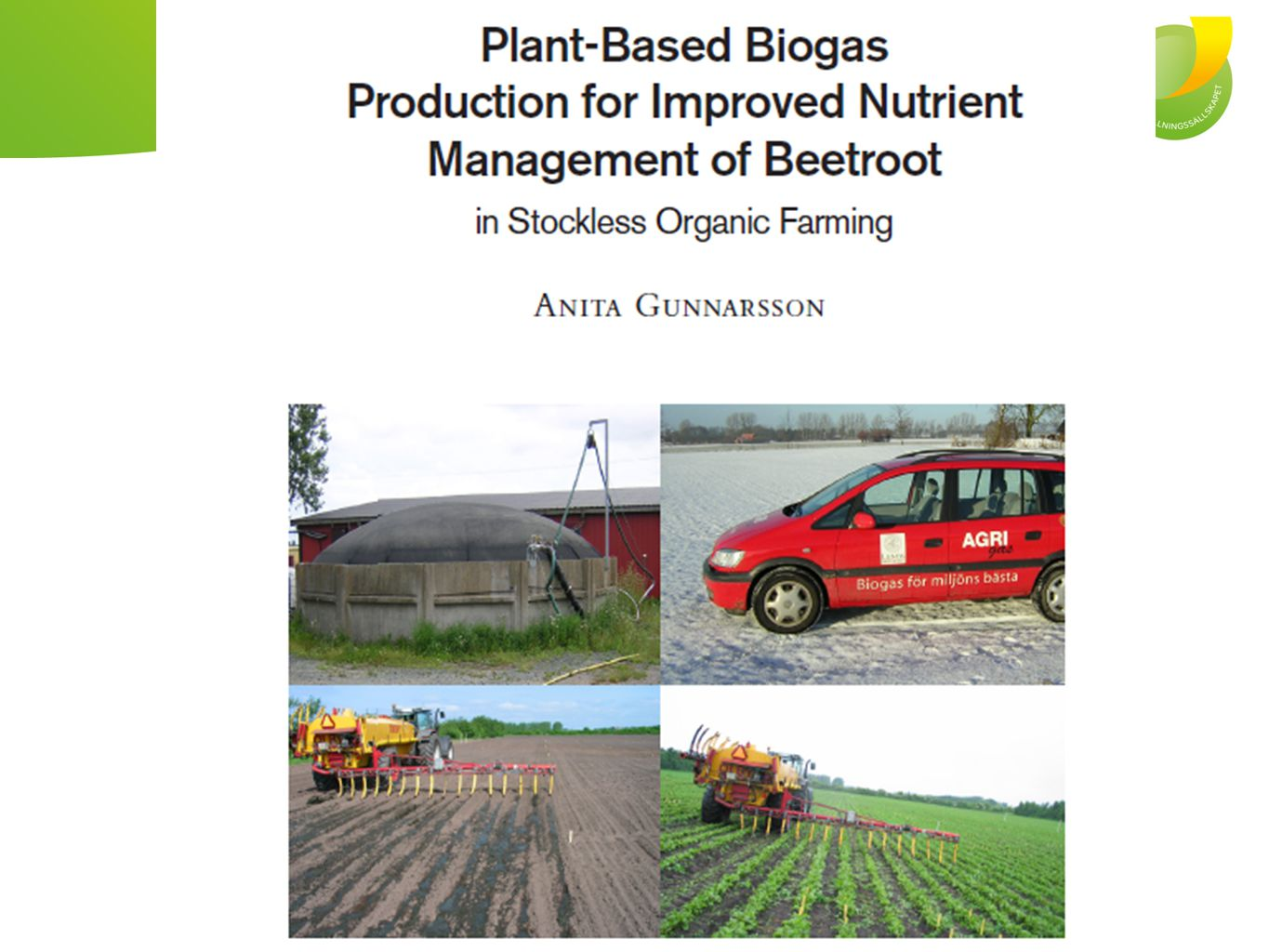 Optimizing N supply to beta Vulgaris in a crop rotation with biogas production from plant material and use of residues as fertilizer – productivity and possibilities for adaptation at farm level