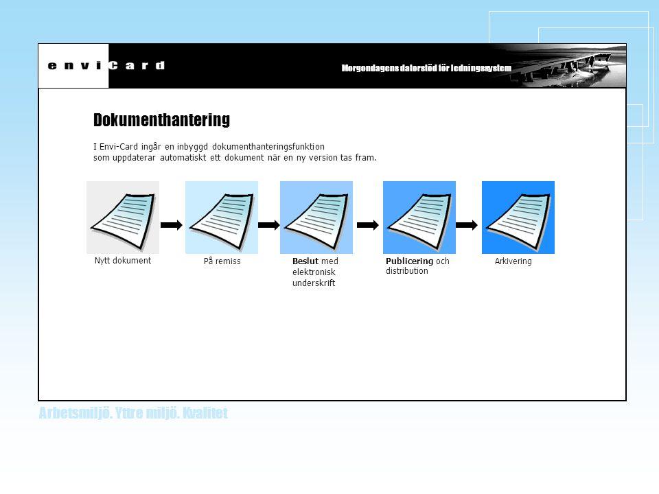 Dokumenthantering I Envi-Card ingår en inbyggd dokumenthanteringsfunktion. som uppdaterar automatiskt ett dokument när en ny version tas fram.