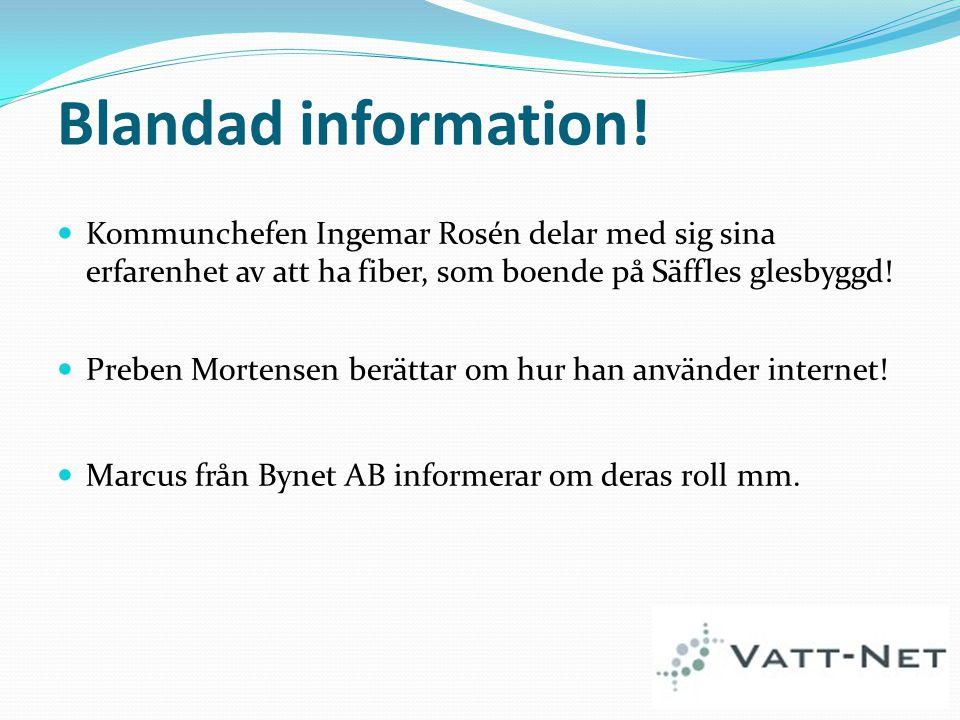 Blandad information! Kommunchefen Ingemar Rosén delar med sig sina erfarenhet av att ha fiber, som boende på Säffles glesbyggd!