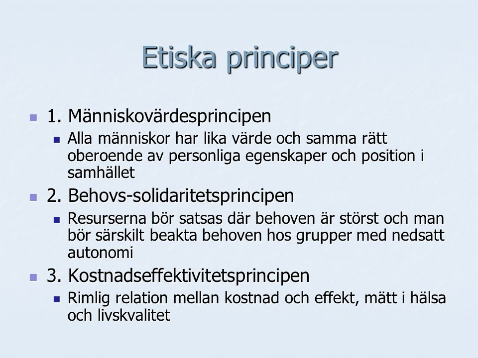 Etiska principer 1. Människovärdesprincipen