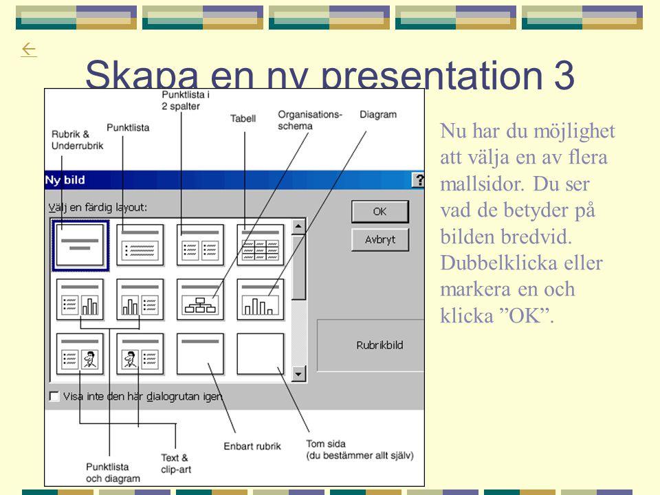 Skapa en ny presentation 3