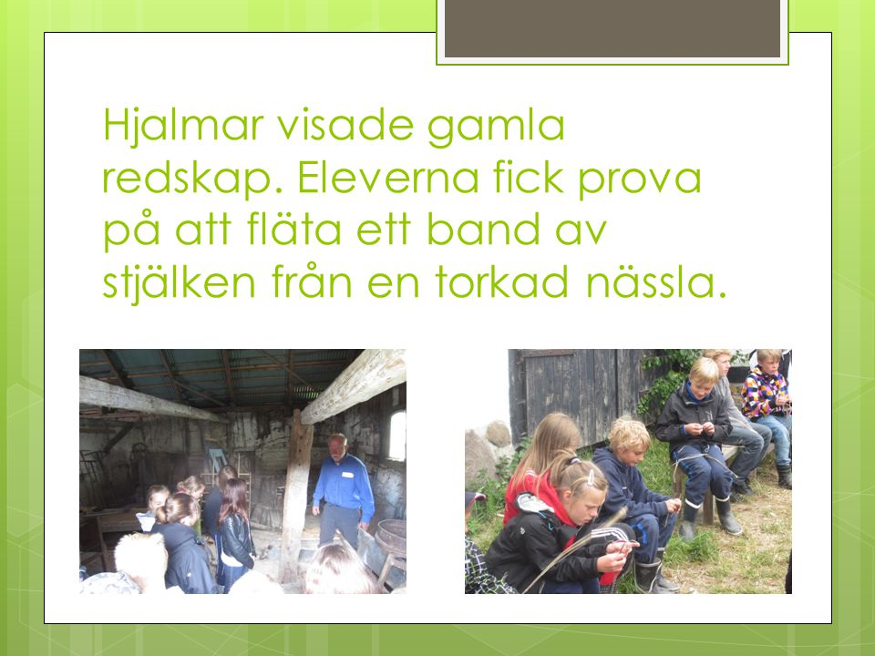 Hjalmar visade gamla redskap