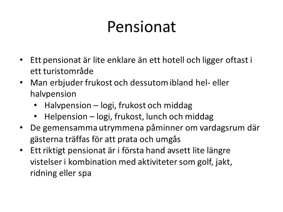 Pensionat Ett pensionat är lite enklare än ett hotell och ligger oftast i ett turistområde.