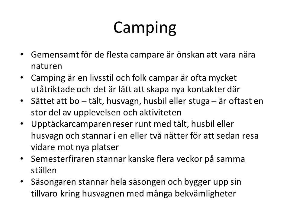Camping Gemensamt för de flesta campare är önskan att vara nära naturen.