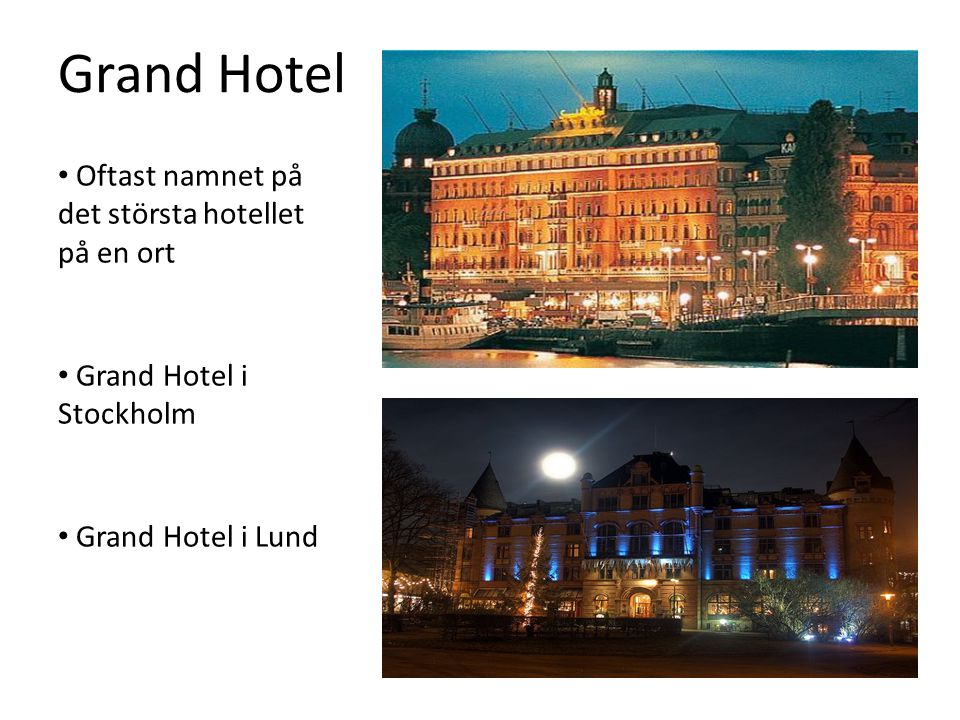 Grand Hotel Oftast namnet på det största hotellet på en ort