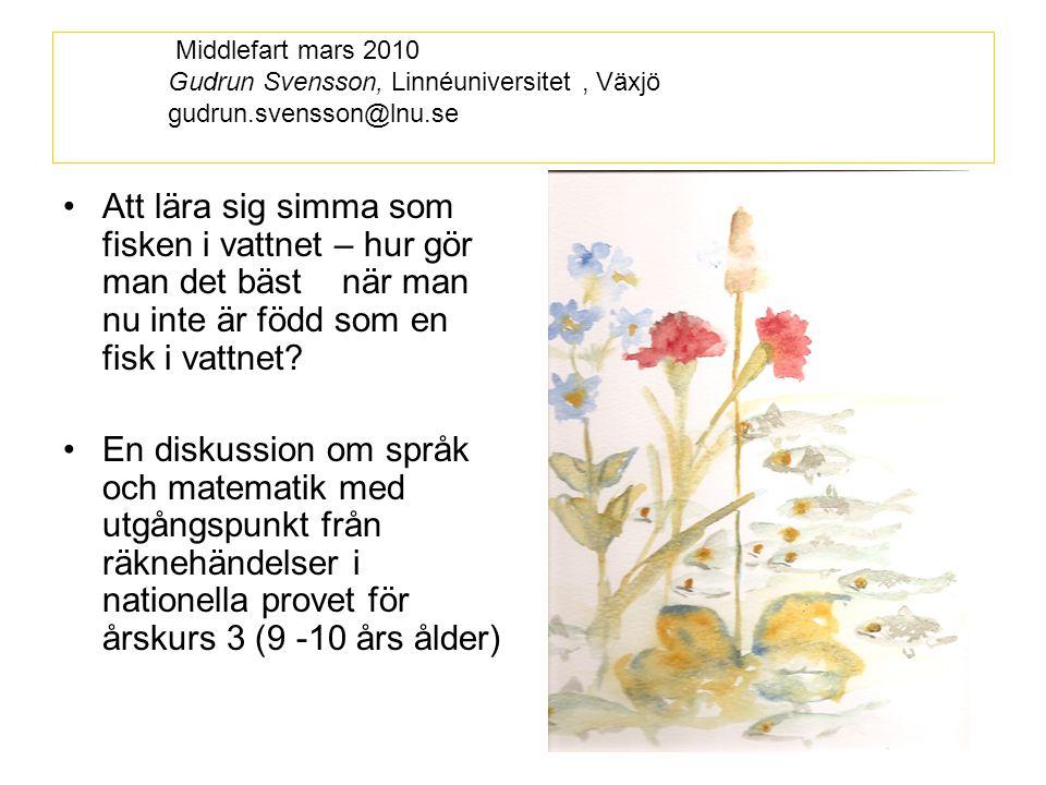 Middlefart mars 2010 Gudrun Svensson, Linnéuniversitet , Växjö gudrun.svensson@lnu.se
