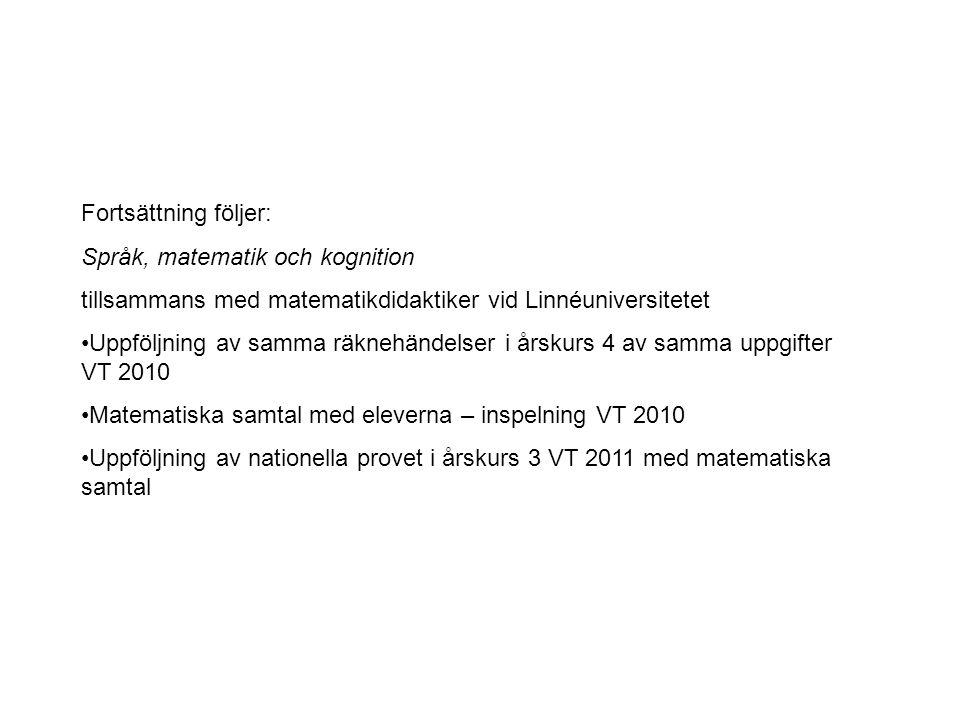 Fortsättning följer: Språk, matematik och kognition. tillsammans med matematikdidaktiker vid Linnéuniversitetet.