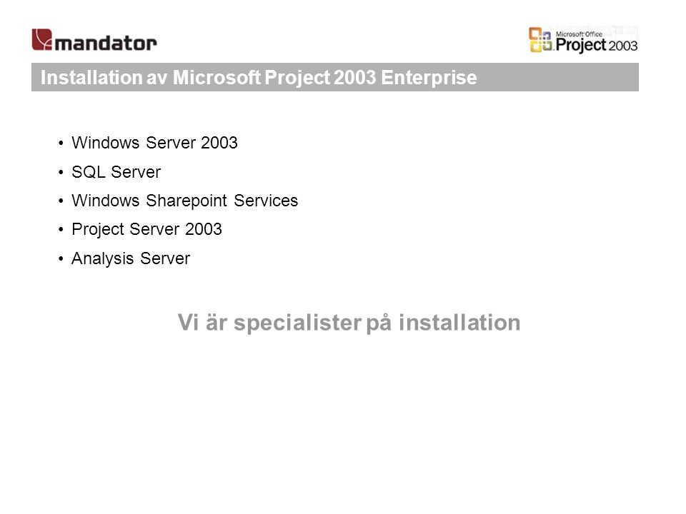Installation av Microsoft Project 2003 Enterprise