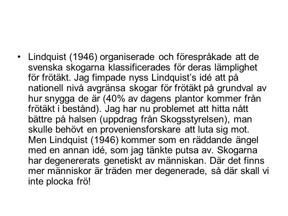 Lindquist (1946) organiserade och förespråkade att de svenska skogarna klassificerades för deras lämplighet för frötäkt.